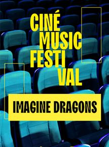 Ciné Music Festival : Imagine Dragons SmokeMirrors - 2016 DVDRIP 2019